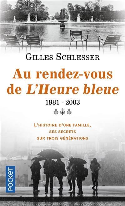 Saga parisienne. Volume 3, Au rendez-vous de L'heure bleue : 1981-2003
