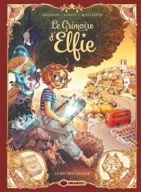 Le grimoire d'Elfie. Vol. 2. Le dit des cigales