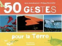 50 gestes pour la Terre