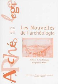 Les nouvelles de l'archéologie. n° 110, Archives de l'archéologie européenne (AREA)
