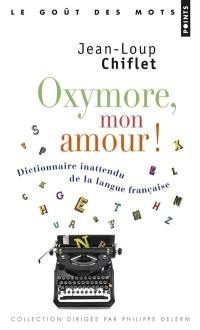 Oxymore, mon amour !