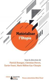 Matérialiser l'utopie