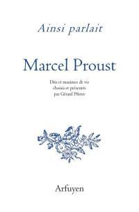 Ainsi parlait Marcel Proust