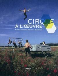 Cirque à l'oeuvre