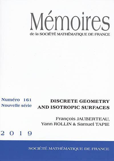 Mémoires de la Société mathématique de France. n° 161, Discrete geometry and isotropic surfaces