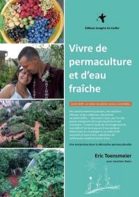 Vivre de permaculture et d'eau fraîche