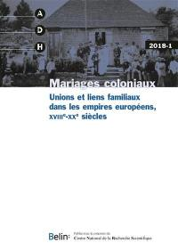 Annales de démographie historique. n° 2018-1, Mariages coloniaux