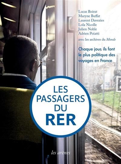 Les passagers du RER : chaque jour, ils font le plus politique des voyages en France