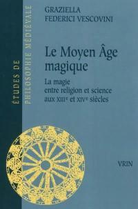 Le Moyen Age magique