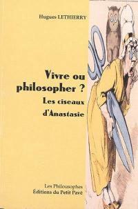 Vivre ou philosopher ?