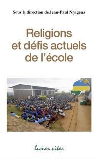 Religions et défis actuels de l'école