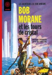 Bob Morane, Les tours de cristal