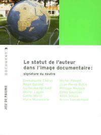 Le statut de l'auteur dans l'image documentaire