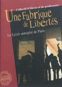 Une fabrique de libertés : le Lycée autogéré de Paris