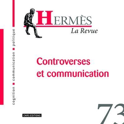 Hermès. n° 73, Controverses et communication