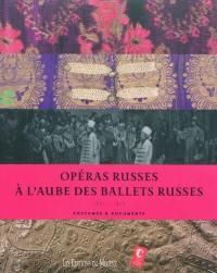 Opéras russes à l'aube des Ballets russes, 1901-1913