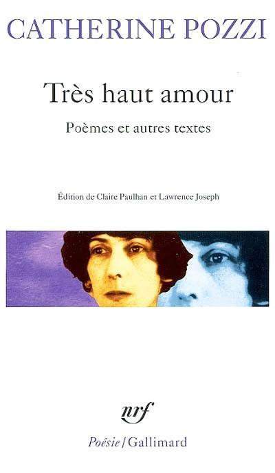 Très haut amour : poèmes et autres textes