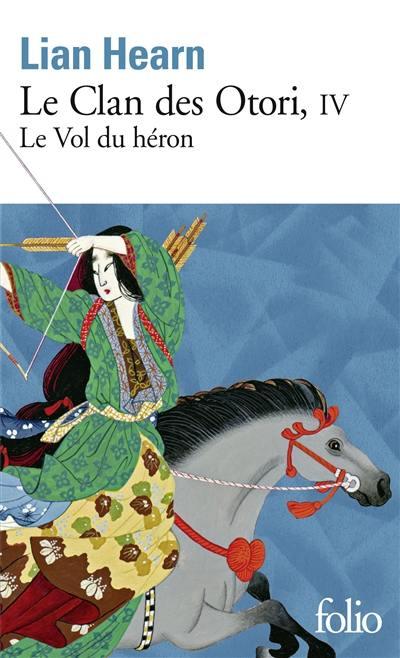 Le clan des Otori. Volume 4, Le vol du héron