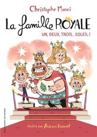 La famille royale. Volume 4, Un, deux, trois... soleil !