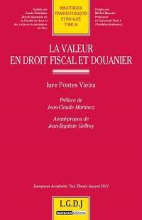La valeur en droit fiscal et en droit douanier