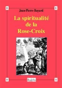 La spiritualité de la Rose-Croix