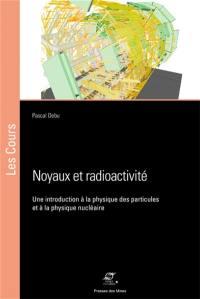 Noyaux et radioactivité