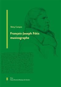 François-Joseph Fétis musicographe