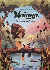 Maïana. Volume 2, L'anniversaire de Jules
