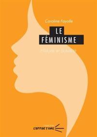 Le féminisme : histoire et actualité