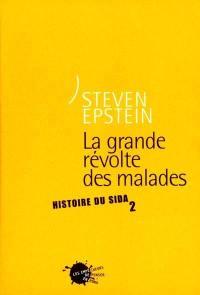 Histoire du sida. Volume 2, La grande révolte des malades