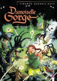 Damoiselle Gorge. Volume 1, La forêt qui dansait