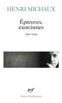 Epreuves, exorcismes