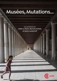 Musées, mutations...