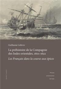 La préhistoire de la Compagnie des Indes orientales, 1601-1622