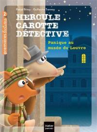 Hercule Carotte, détective. Volume 6, Panique au musée du Louvre