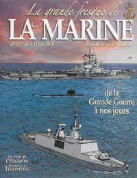 La grande fresque de la Marine. Volume 4, De la Grande Guerre à nos jours
