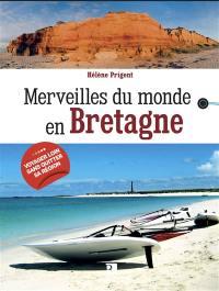Merveilles du monde en Bretagne