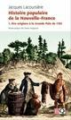 Histoire populaire de la Nouvelle-France. Volume 1, Des origines à la Grande Paix de 1701
