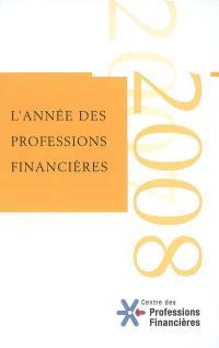 Année des professions financières (L'). n° 3, 2007-2008