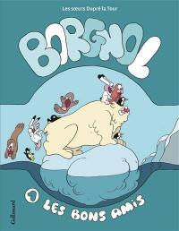 Borgnol. Volume 1, Les bons amis