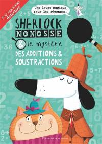 Sherlock Nonosse & le mystère des additions & soustractions