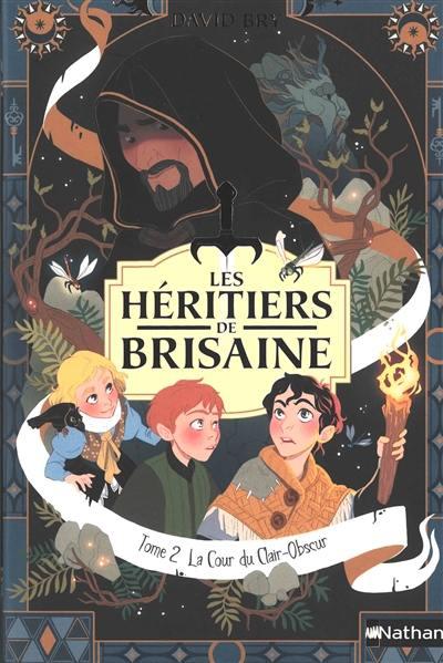 Les héritiers de Brisaine. Volume 2, La cour du clair-obscur