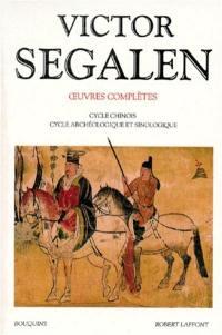 Oeuvres complètes. Volume 2, Cycle chinois, cycle archéologique et sinologique