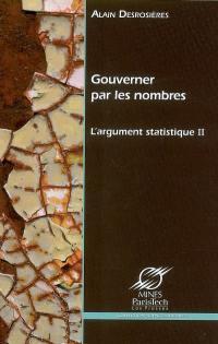 L'argument statistique. Volume 2, Gouverner par les nombres