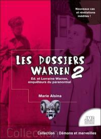 Les dossiers Warren. Volume 2, Ed & Lorraine Warren, enquêteurs du paranormal