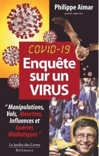 Covid-19, enquête sur un virus