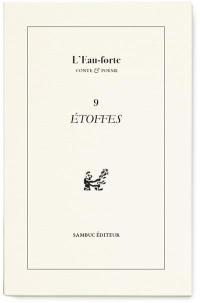 L'eau-forte : conte & poésie. n° 9, Etoffes