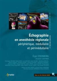 Echographie en anesthésie régionale périphérique, médullaire et périmédullaire