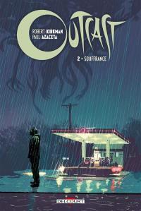 Outcast. Volume 2, Souffrance