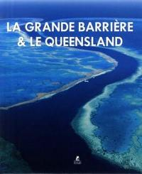 Queensland & the Great Barrier reef = La Grande Barrière de corail & le Queensland